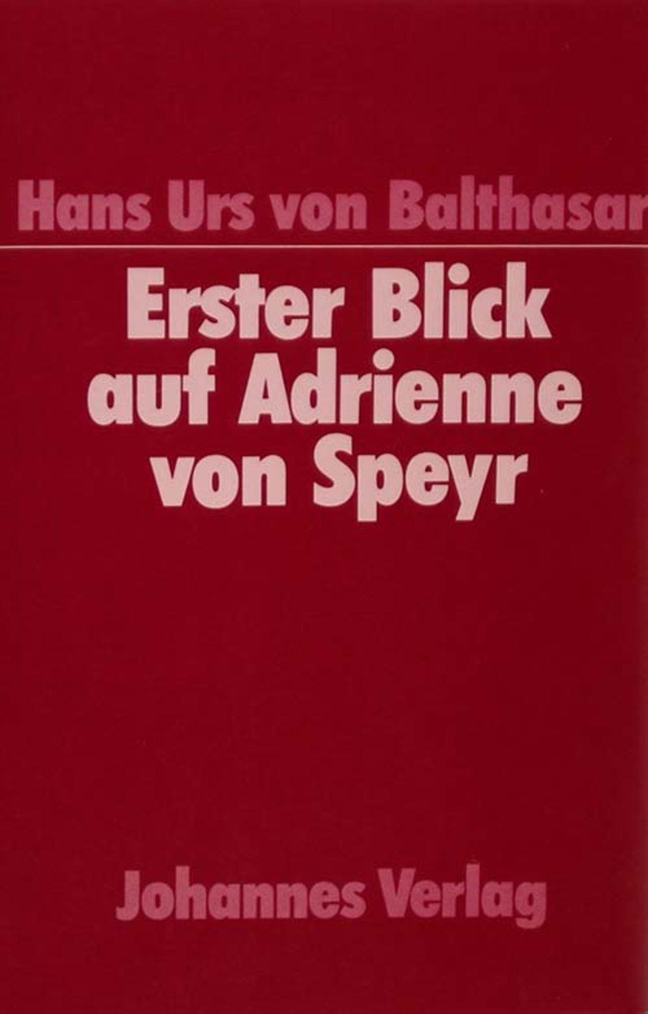 Erster Blick auf Adrienne von Speyr
