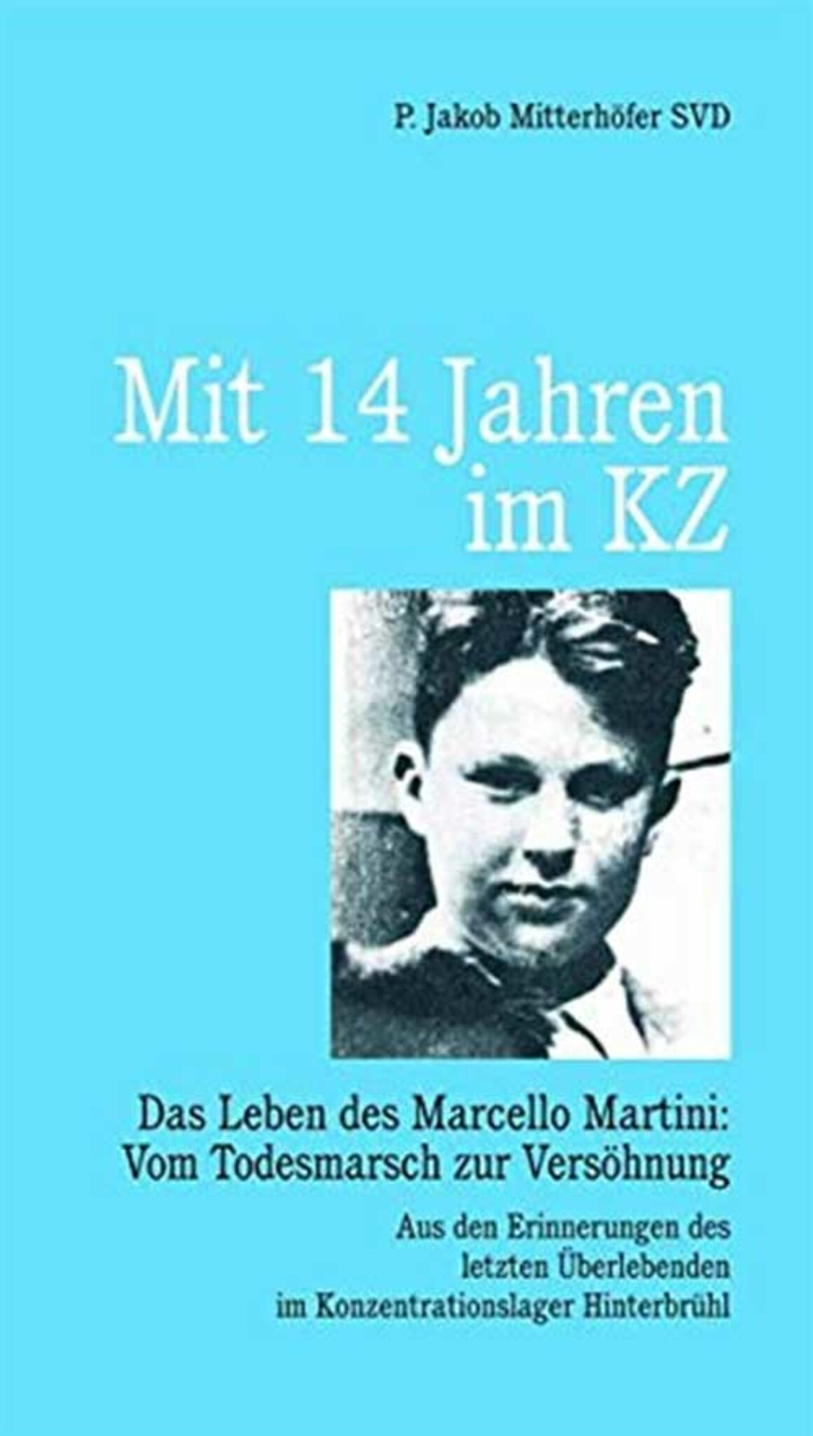 Mit 14 Jahren im KZ